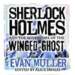 Sherlock Holmes and the Adventure of the Winged Ghost | Evan Muller