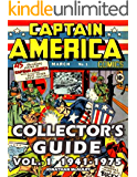 CAPTAIN AMERICA COLLECTOR'S GUIDE, VOL. 1: 1941-1975: Every Cover Of Marvel's CAPTAIN AMERICA Comic Books