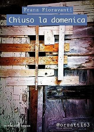 Chiuso la domenica (cerchi nell'acqua) (Italian Edition
