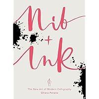Nib + Ink: The New Art of Modern Calligraphy