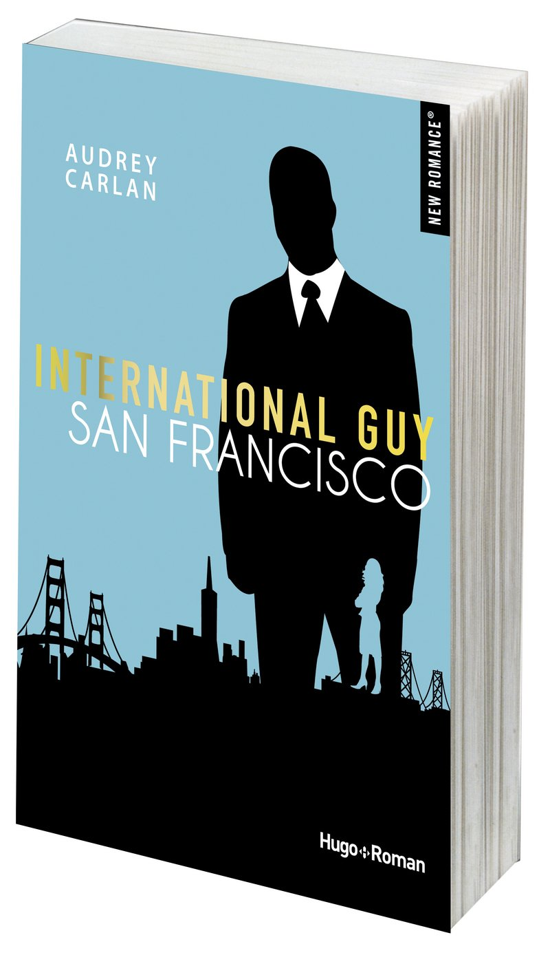 International guy - tome 5 San Francisco (5) Poche – 4 octobre 2018 Audrey Carlan Robyn stella Bligh Hugo Roman 2755637986