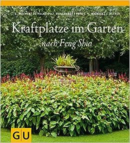 Kraftplatze Im Garten Nach Feng Shui 9783833821820 Amazon Com Books
