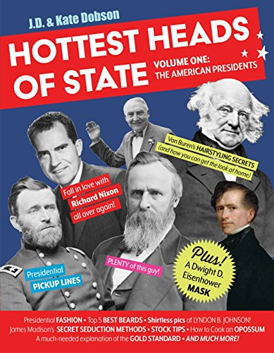 Hottest Heads of State: Volume One: The American Presidents ()