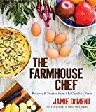 The Farmhouse Chef: Recipes and Stories from My Carolina Farm