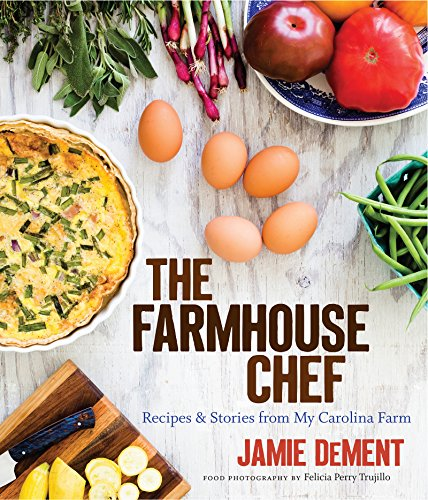 The Farmhouse Chef: Recipes and Stories from My Carolina - Farmhouse Story
