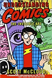 By Scott Mccloud: Understanding Comics: The Invisible Art