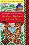"""The Good Husband of Zebra Drive (No. 1 Ladies' Detective Agency)"" av Alexander McCall Smith"