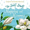 The Sweet Smell of Magnolias and Memories Audiobook by Celeste Fletcher McHale Narrated by Nan Kelley