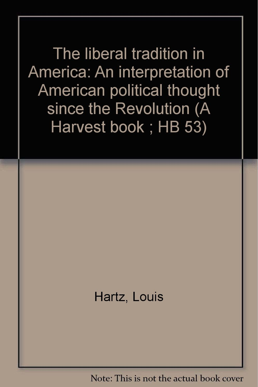 The Liberal Tradition in America (Harvest Books)
