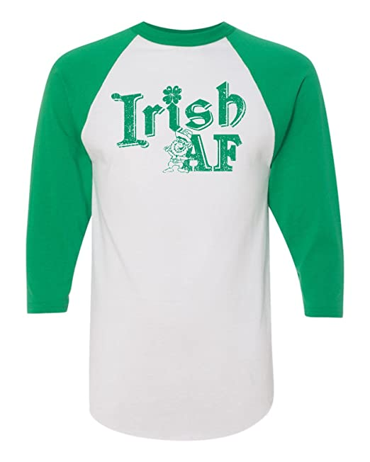 cfd198a4 All Things Apparel Irish AF St. Patrick's Day Raglan 3/4 Sleeve Unisex T