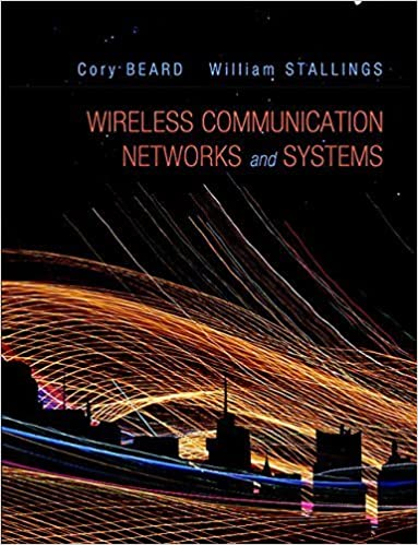 Wireless Communication Networks and Systems by Beard, Cory, Stallings, William (2015)