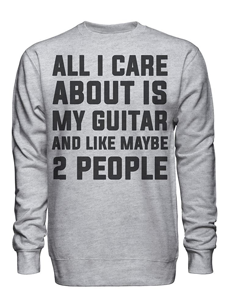 graphke All I Care About is My Guitar and Like Maybe 2 People Unisex Crew Neck Sweatshirt