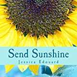 Send Sunshine: For this, The begining