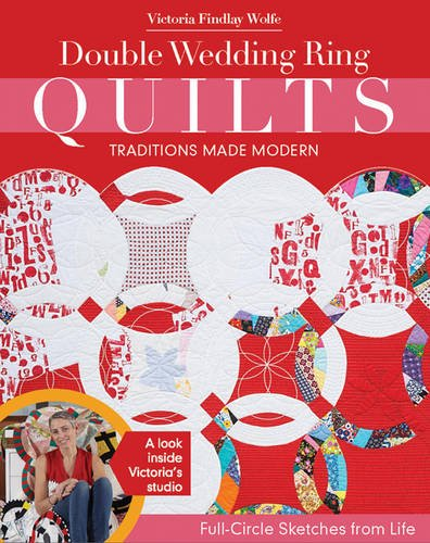 Double Wedding Ring Quilts-Traditions Made Modern: Full-Circ