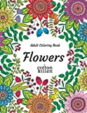 Flowers - Adult Coloring Book: 49 of the most beautiful flower designs for a relaxed and joyful coloring time