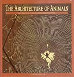 Architecture of Animals, Adrian Forsyth, 0920656161