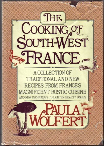 Books : The Cooking of Southwest France: A Collection of Traditional and New Recipes from France's Magnificent Rustic Cuisine, and New Techniques to Lighten