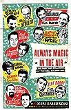 Always Magic in the Air, Ken Emerson, 0143037773