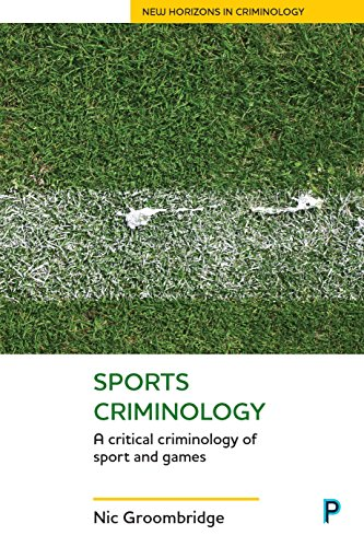 Sports Criminology: A Critical Criminology of Sport and Games (New Horizons in Criminology) [Groombridge, Nic] (Tapa Blanda)