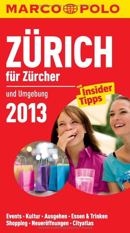 MARCO POLO Cityguide Zürich für Züricher 2013 Taschenbuch – 26. September 2012 MairDuMont 3829709390 Europa physisch