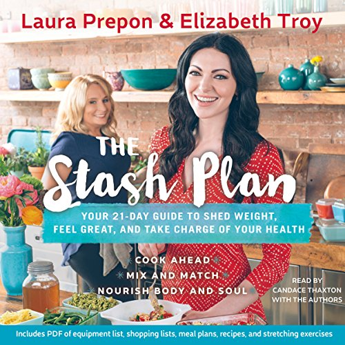 The Stash Plan: Your 21-Day Guide to Shed Weight, Feel Great, and Take Charge of Your Health Audiobook [Free Download by Trial] thumbnail