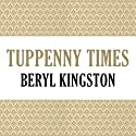Tuppenny Times Audiobook by Beryl Kingston Narrated by Mary Jane Wells