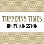 Tuppenny Times | Beryl Kingston