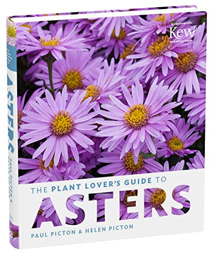 The Plant Lover's Guide to Asters (The Plant Lovers Guides)