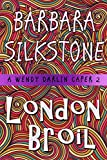 London Broil: A Wendy Darlin Caper (A Wendy Darlin Comedy Mystery Book 2)