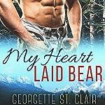 My Heart Laid Bear | Georgette St. Clair
