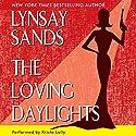 The Loving Daylights Unabridged Hörbuch von Lynsay Sands Gesprochen von: Krista Lally