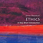 Ethics: A Very Short Introduction | Simon Blackburn