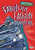 Fabulous Fashion Inventions, Laura Hamilton Waxman, 1467710938
