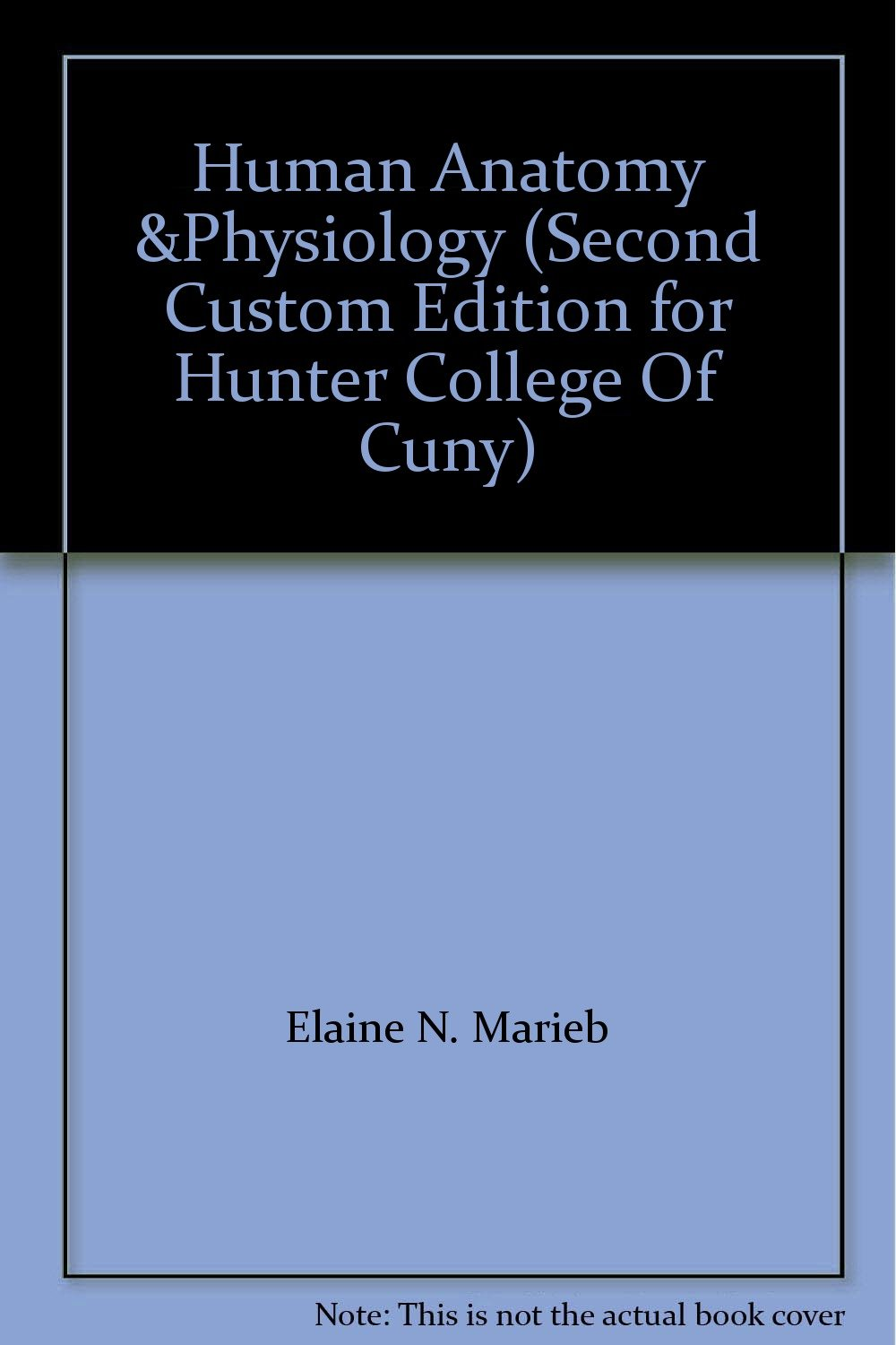 Human Anatomy &Physiology (Second Custom Edition for Hunter College ...