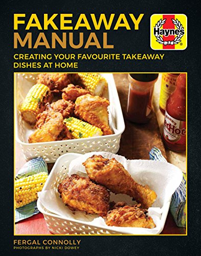 The Fakeaway Manual: Creating your favourite take-away dishes at home (Haynes Manuals) ()