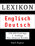 Lexikon Englisch Deutsch - 298.000 übersetze Begriffe und Redewendungen