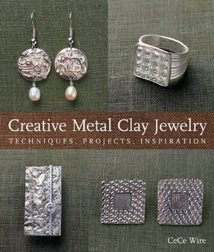 Creative Metal Clay Jewelry: Techniques, Projects, Inspiration by Lark Crafts