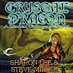 Crystal Dragon: Liaden Universe Books of Before, Book 2 | Sharon Lee,Steve Miller
