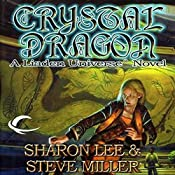 Crystal Dragon: Liaden Universe Books of Before, Book 2 | Sharon Lee, Steve Miller