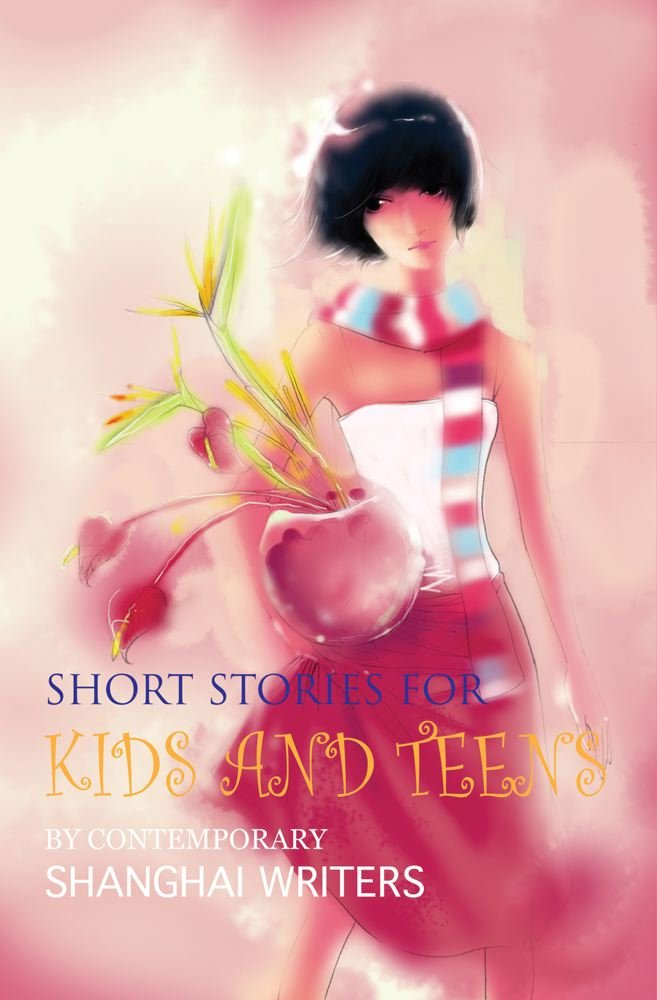 Download Short Stories for Kids and Teens: By Contemporary Shanghai Writers ebook