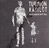 Mita Naita Nyt Oli by Turmion Katilot