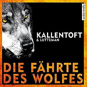 Die Fährte des Wolfes Hörbuch