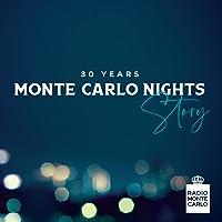 Monte Carlo Nights Story: 30 Y