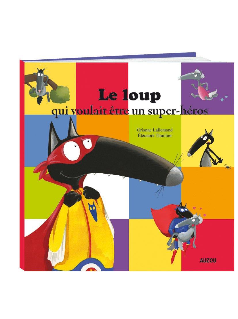 Le Loup qui voulait être un super-héros (petit format) (Anglais) Album – 18 août 2016 Orianne Lallemand Éléonore Thuillier Auzou Editions 2733843168