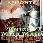 The Knight's Milk Maid: Hedon Knights | Chera Zade,Kinky Press