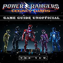 Power Rangers Legacy Wars Game Guide Unofficial