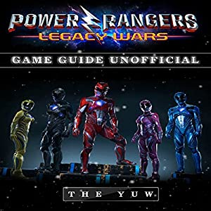 Power Rangers Legacy Wars Game Guide Unofficial Audiobook