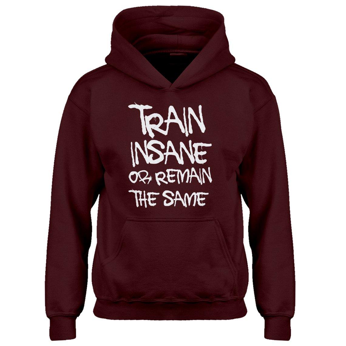 Indica Plateau Kids Hoodie Train Insane Or Remain The Same X-Small Maroon Hoodie