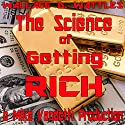 The Science of Getting Rich Hörbuch von Wallace D. Wattles Gesprochen von: Mike Vendetti