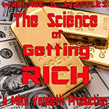 The Science of Getting Rich Audiobook by Wallace D. Wattles Narrated by Mike Vendetti